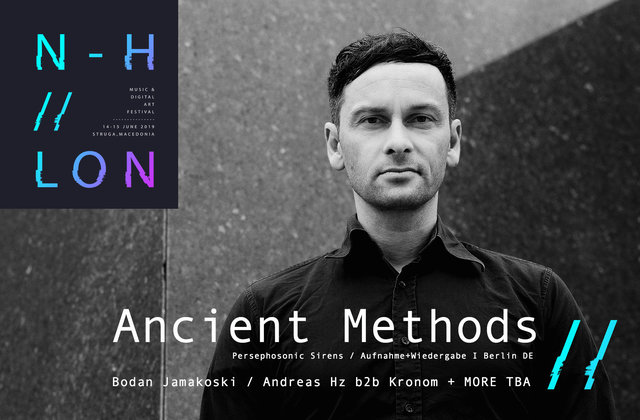 Ancient Methods / N-H // LON Festival